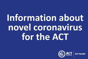 Text - Information about novel coronavirus for the ACT.